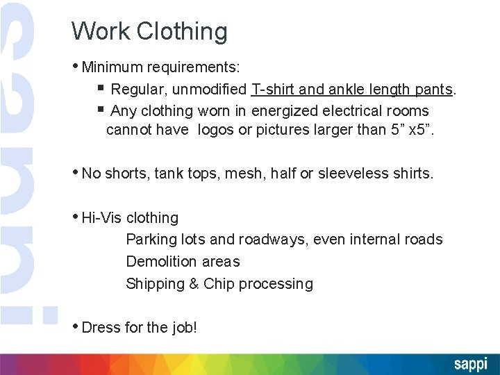 Work Clothing • Minimum requirements: § Regular, unmodified T-shirt and ankle length pants. §