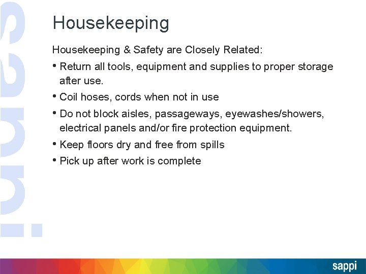 Housekeeping & Safety are Closely Related: • Return all tools, equipment and supplies to