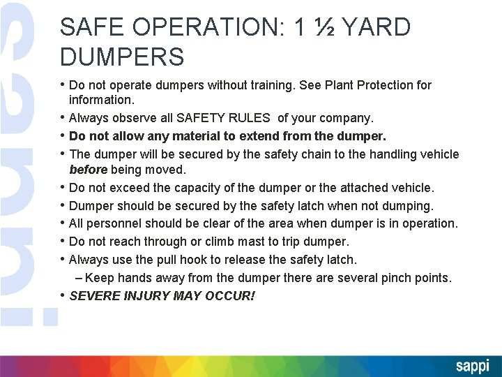 SAFE OPERATION: 1 ½ YARD DUMPERS • Do not operate dumpers without training. See