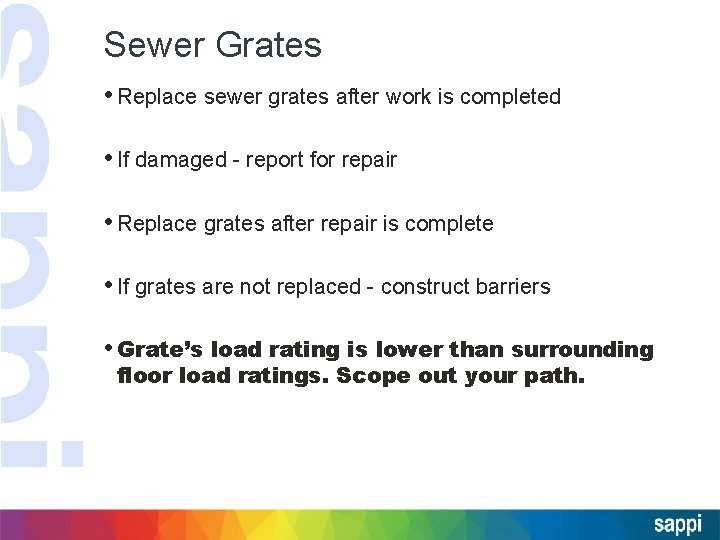 Sewer Grates • Replace sewer grates after work is completed • If damaged -