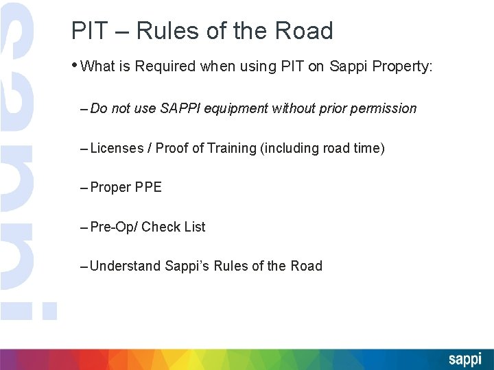 PIT – Rules of the Road • What is Required when using PIT on