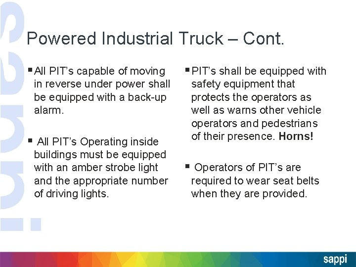Powered Industrial Truck – Cont. § All PIT's capable of moving in reverse under