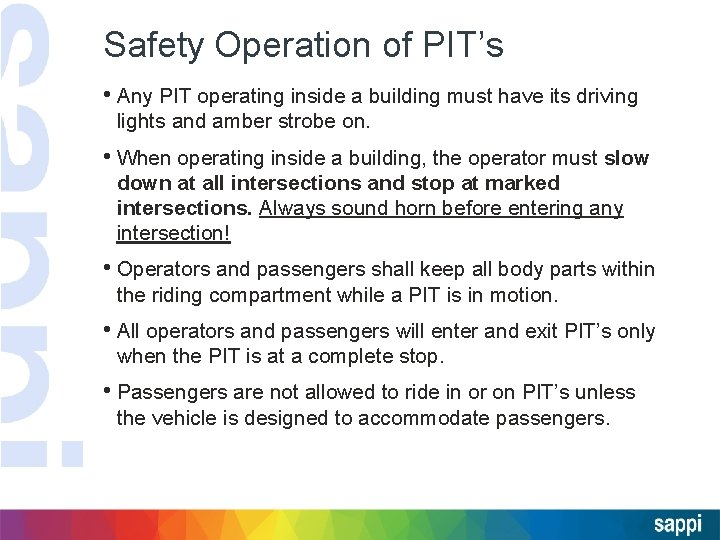 Safety Operation of PIT's • Any PIT operating inside a building must have its