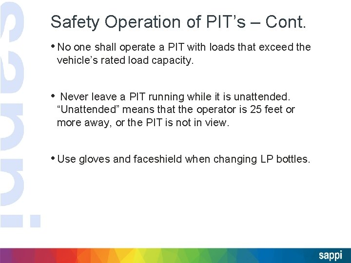 Safety Operation of PIT's – Cont. • No one shall operate a PIT with