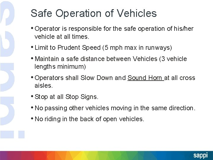 Safe Operation of Vehicles • Operator is responsible for the safe operation of his/her
