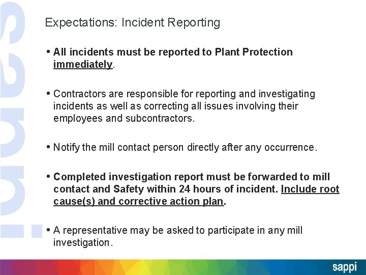 Expectations: Incident Reporting • All incidents must be reported to Plant Protection immediately. •