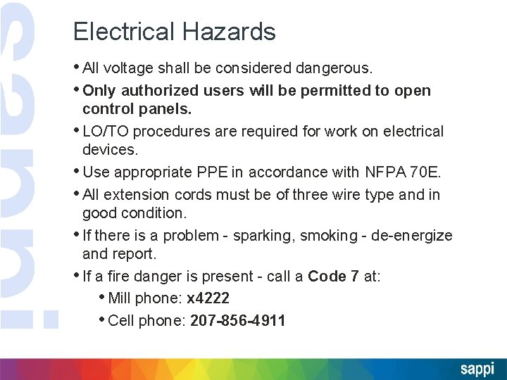 Electrical Hazards • All voltage shall be considered dangerous. • Only authorized users will