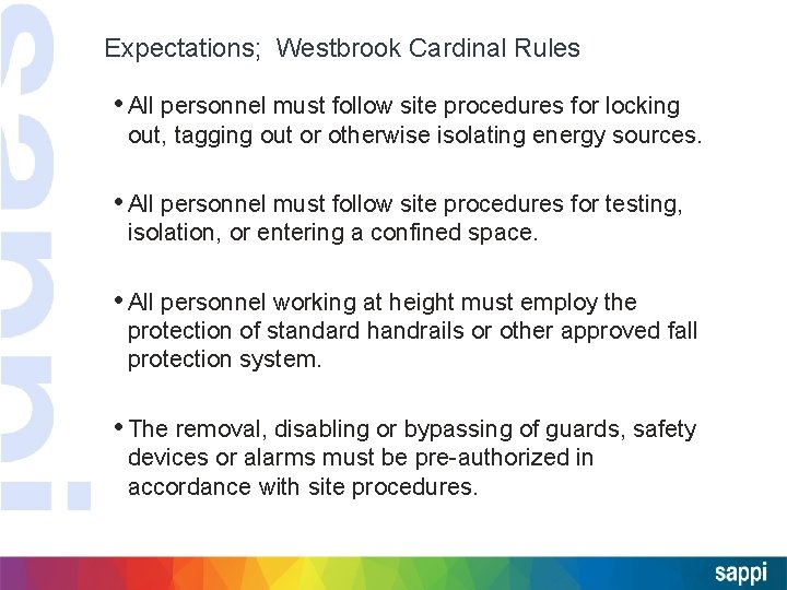 Expectations; Westbrook Cardinal Rules • All personnel must follow site procedures for locking out,