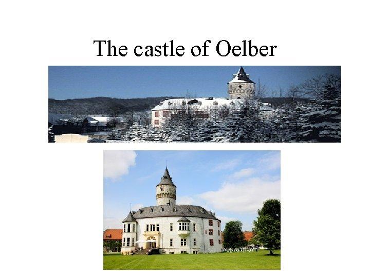 The castle of Oelber
