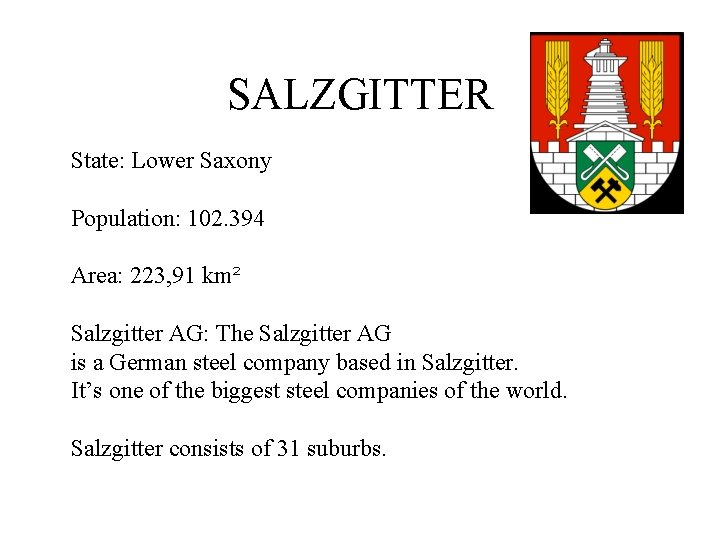 SALZGITTER State: Lower Saxony Population: 102. 394 Area: 223, 91 km² Salzgitter AG: The