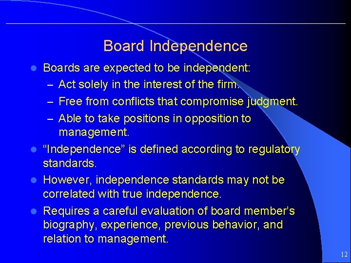 Board Independence Boards are expected to be independent: – Act solely in the interest