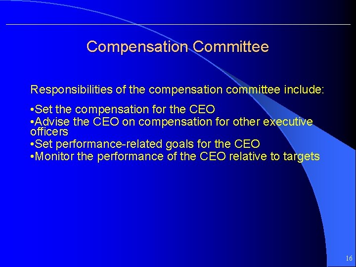 Compensation Committee Responsibilities of the compensation committee include: • Set the compensation for the