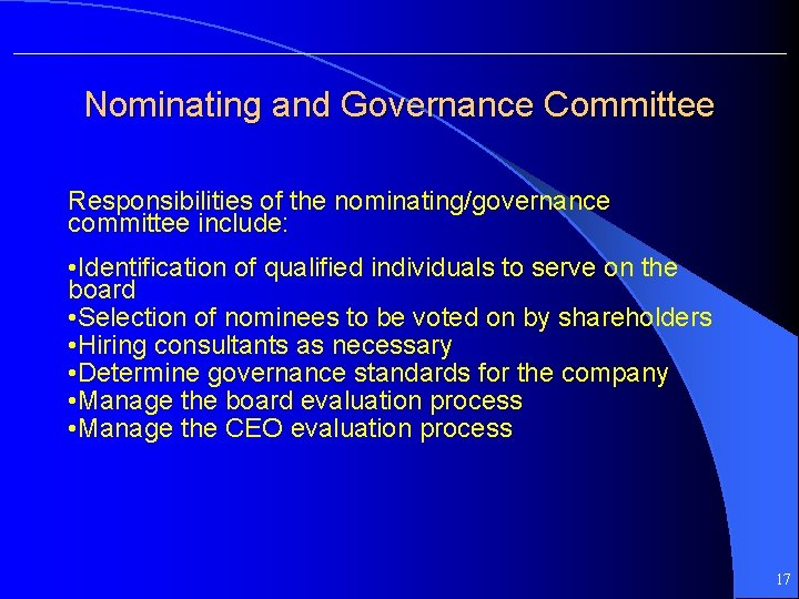 Nominating and Governance Committee Responsibilities of the nominating/governance committee include: • Identification of qualified