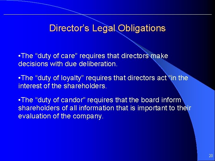 """Director's Legal Obligations • The """"duty of care"""" requires that directors make decisions with"""
