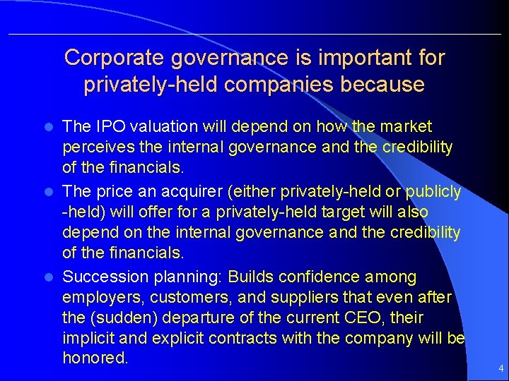 Corporate governance is important for privately-held companies because The IPO valuation will depend on