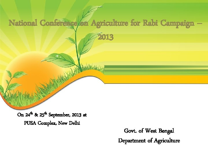 National Conference on Agriculture for Rabi Campaign – 2013 On 24 th & 25
