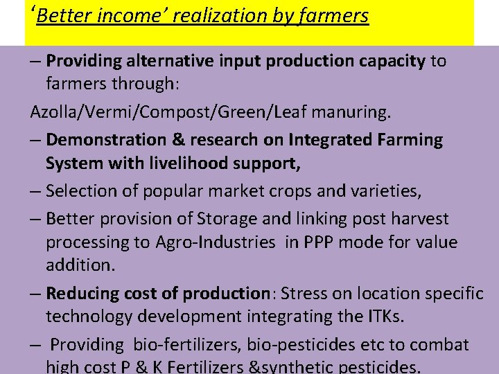 'Better income' realization by farmers – Providing alternative input production capacity to farmers through: