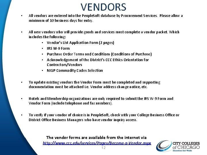 VENDORS • All vendors are entered into the People. Soft database by Procurement Services.