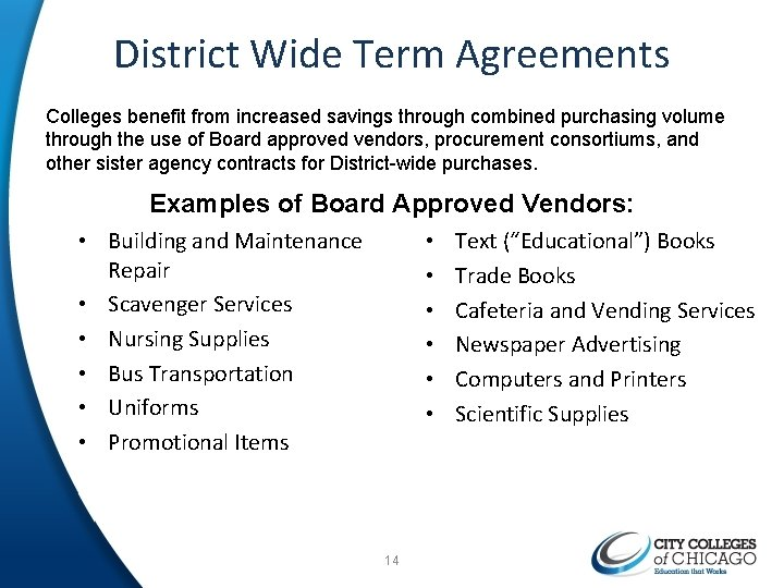 District Wide Term Agreements Colleges benefit from increased savings through combined purchasing volume through