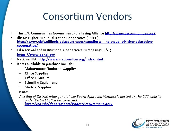 Consortium Vendors • • • The U. S. Communities Government Purchasing Alliance http: //www.
