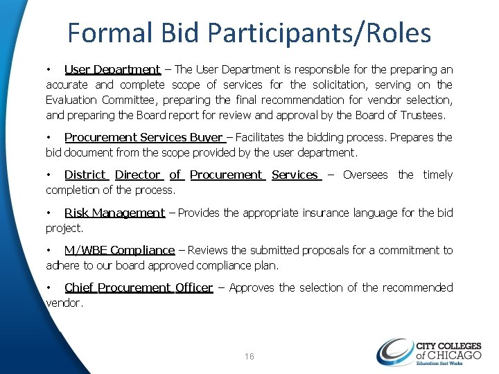 Formal Bid Participants/Roles • User Department – The User Department is responsible for the