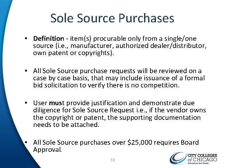 Sole Source Purchases • Definition - item(s) procurable only from a single/one source (i.