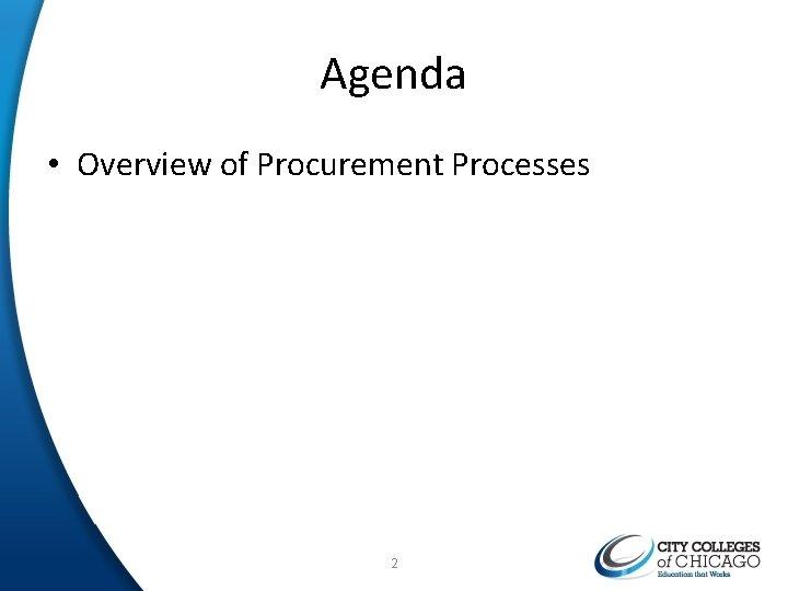 Agenda • Overview of Procurement Processes 2