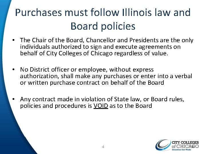 Purchases must follow Illinois law and Board policies • The Chair of the Board,