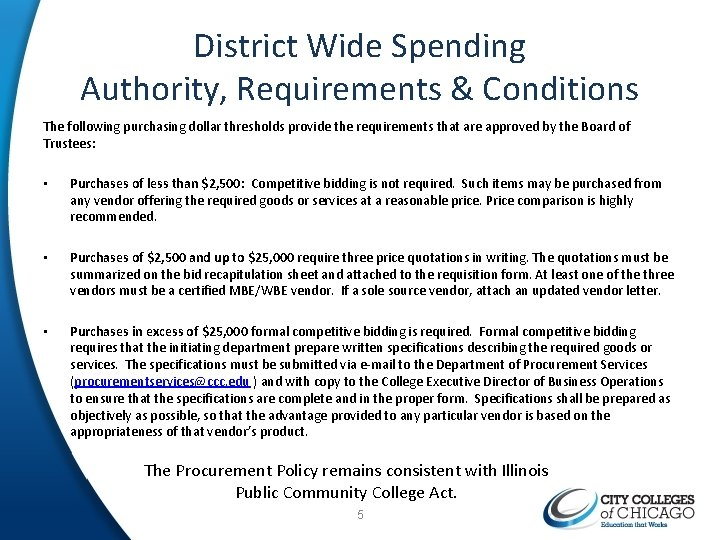 District Wide Spending Authority, Requirements & Conditions The following purchasing dollar thresholds provide the