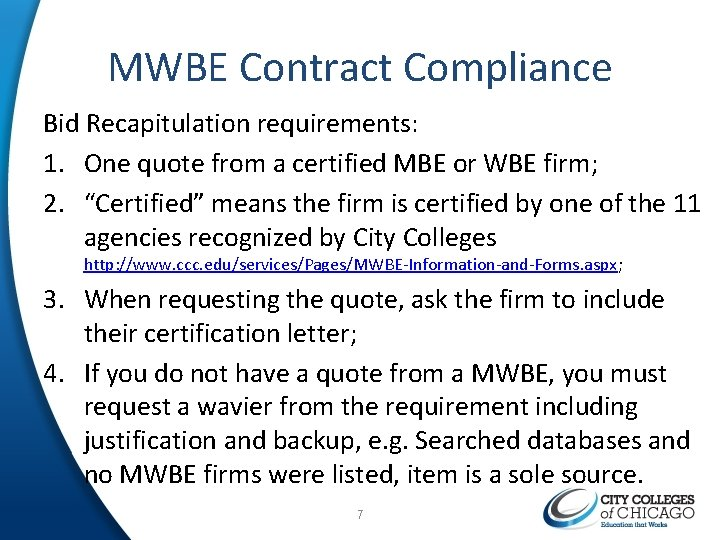 MWBE Contract Compliance Bid Recapitulation requirements: 1. One quote from a certified MBE or
