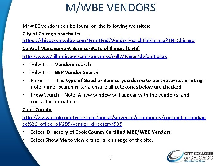 M/WBE VENDORS M/WBE vendors can be found on the following websites: City of Chicago's