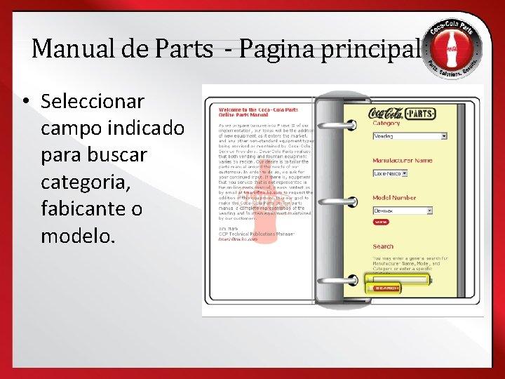 Manual de Parts - Pagina principal • Seleccionar campo indicado para buscar categoria, fabicante