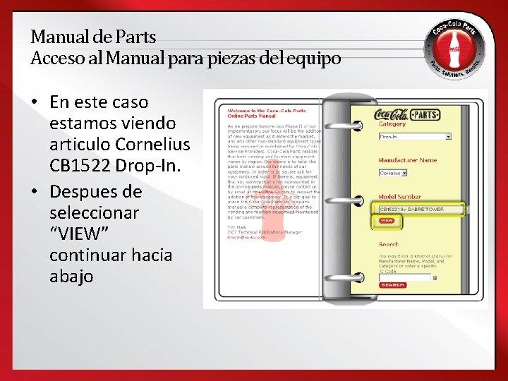 Manual de Parts Acceso al Manual para piezas del equipo • En este caso