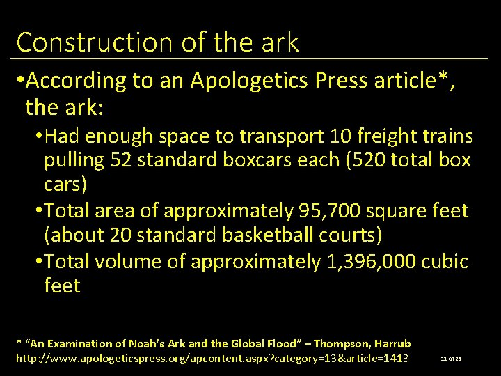 Construction of the ark • According to an Apologetics Press article*, the ark: •