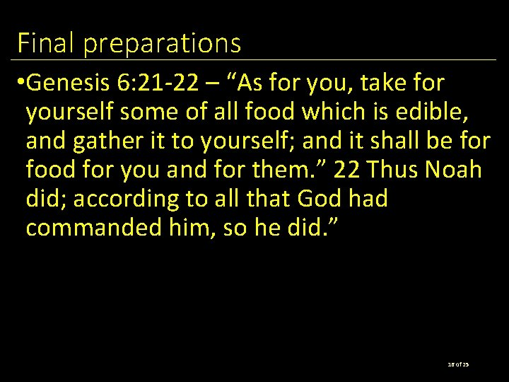 """Final preparations • Genesis 6: 21 -22 – """"As for you, take for yourself"""