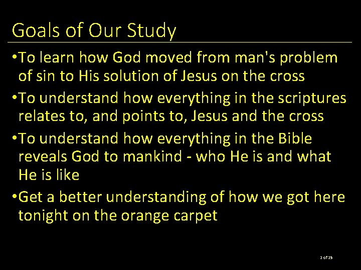 Goals of Our Study • To learn how God moved from man's problem of