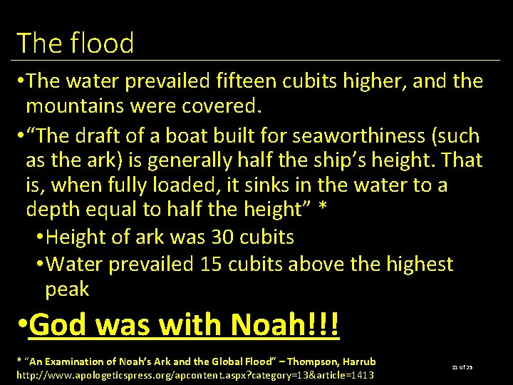 The flood • The water prevailed fifteen cubits higher, and the mountains were covered.