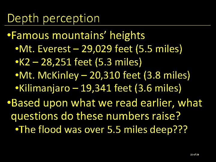 Depth perception • Famous mountains' heights • Mt. Everest – 29, 029 feet (5.