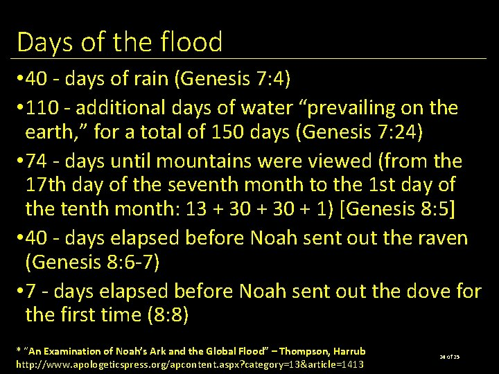Days of the flood • 40 - days of rain (Genesis 7: 4) •