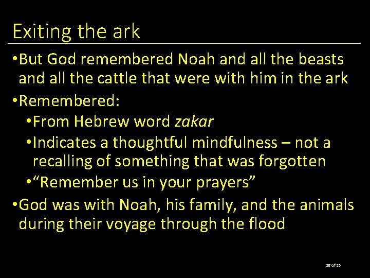 Exiting the ark • But God remembered Noah and all the beasts and all