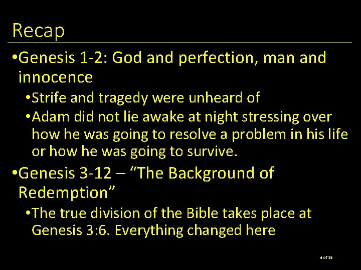 Recap • Genesis 1 -2: God and perfection, man and innocence • Strife and