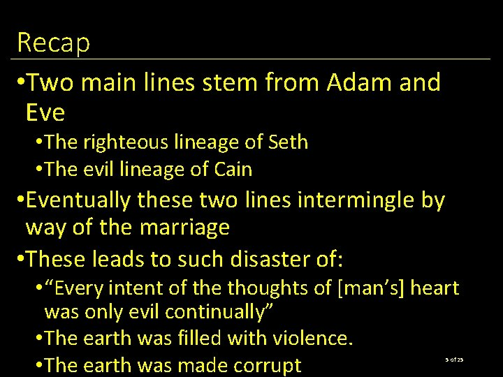 Recap • Two main lines stem from Adam and Eve • The righteous lineage