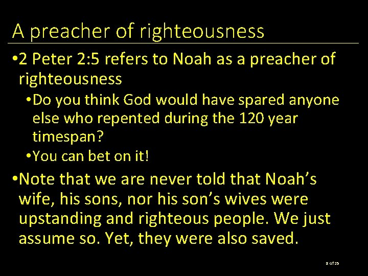 A preacher of righteousness • 2 Peter 2: 5 refers to Noah as a