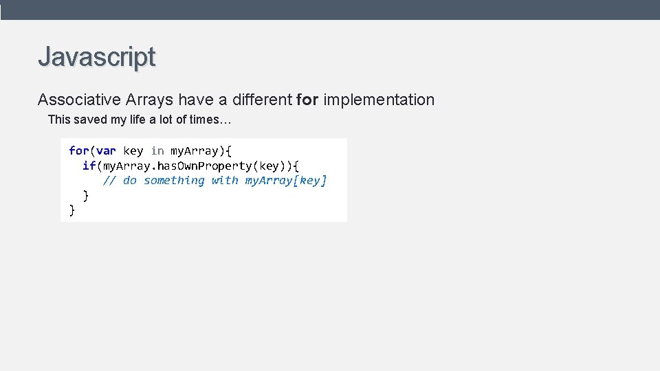 Javascript Associative Arrays have a different for implementation This saved my life a lot