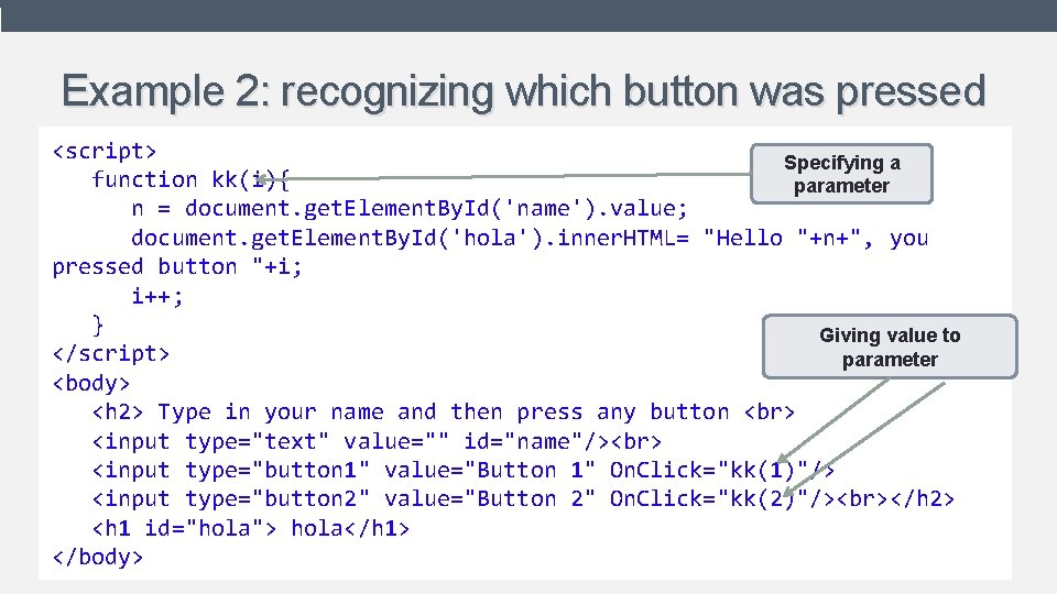 Example 2: recognizing which button was pressed <script> • Shows what is written in