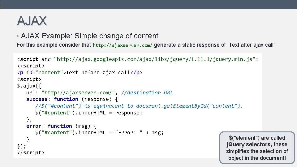 AJAX • AJAX Example: Simple change of content For this example consider that http: