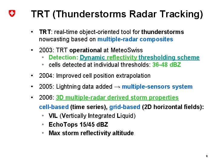 TRT (Thunderstorms Radar Tracking) • TRT: real-time object-oriented tool for thunderstorms nowcasting based on