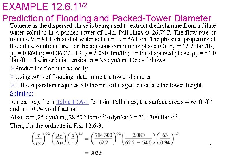 EXAMPLE 12. 6. 11/2 Prediction of Flooding and Packed-Tower Diameter Toluene as the dispersed