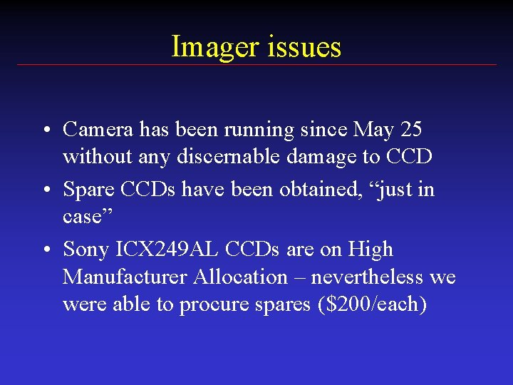 Imager issues • Camera has been running since May 25 without any discernable damage