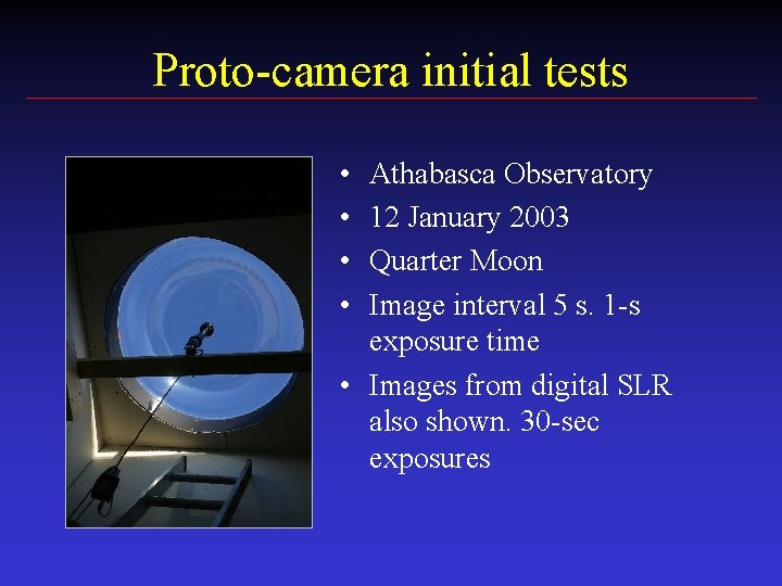 Proto-camera initial tests • • Athabasca Observatory 12 January 2003 Quarter Moon Image interval